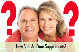how safe are your supplements